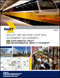 Click here to view the Dallas CBD Second Light Rail Alignment (D2 Subway) Supplemental Draft Environmental Impact Statement