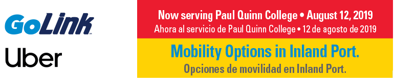 GoLink. Uber. Mobility options in Inland Port. Now serving Paul Quinn College - August 12, 2019.