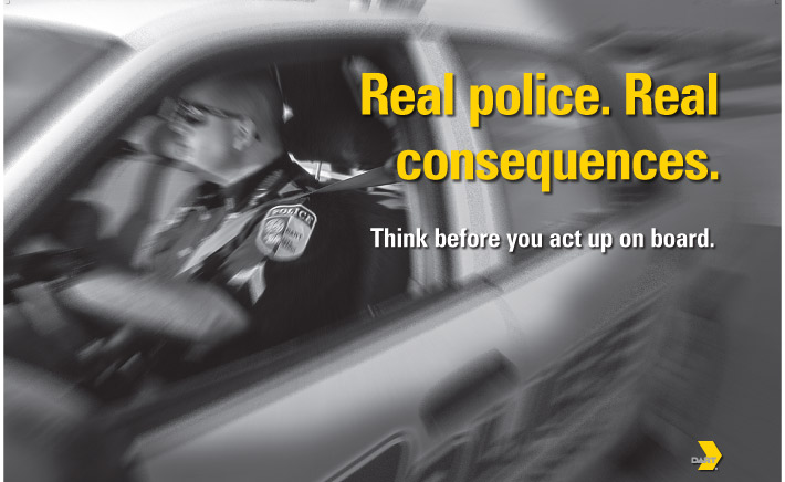 Real police. Real consequences. Think before you act up on board.