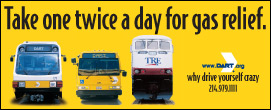 Take DART Rail, DART buses or TRE twice a day for gas relief ad