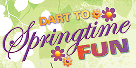 DART to Springtime Fun