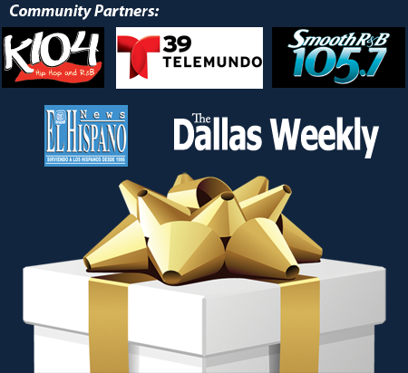 Community Partners: K-104, Telemundo 39, Smooth R&B 105.7, El Hispano News, The Dallas Weekly