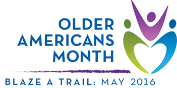 Older Americans Month, Blaze A Trail: May 2016