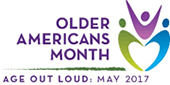 Older Americans Month: Act Out Loud May 2017