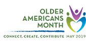 Older Americans Month: Connect, Create, Contribute: May 2019
