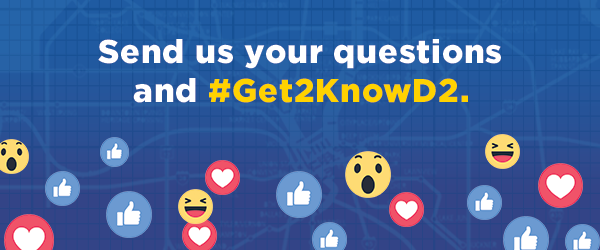 Send us your questions and #Get2KnowD2